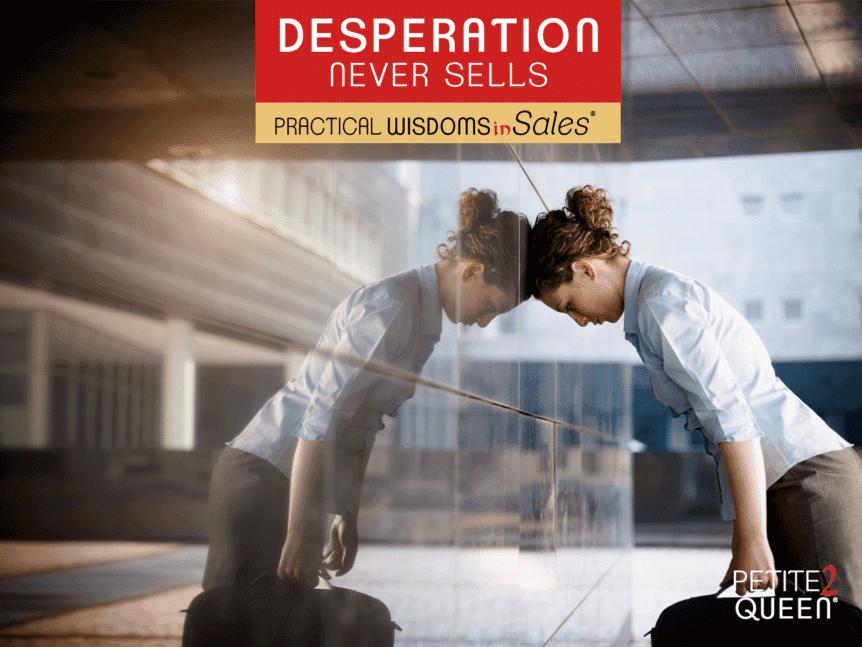 Desperation Never Sells