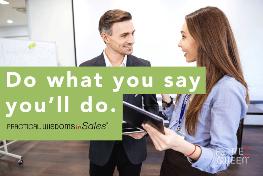 do what you say you'll do