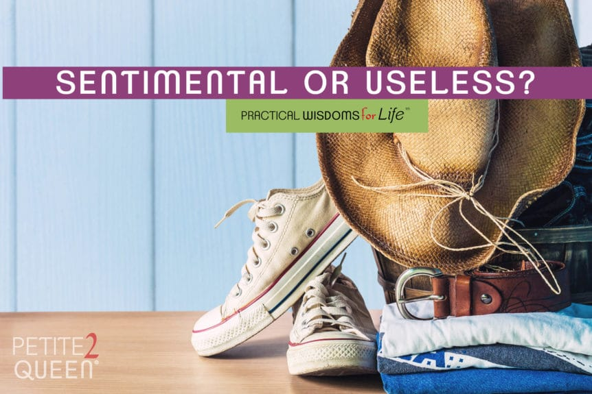 Sentimental or Useless - when to let go of old things