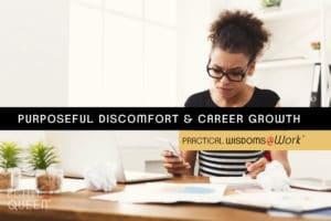 Purposeful Discomfort & Career Growth
