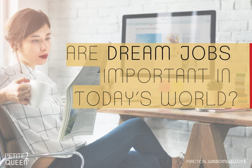 are dream jobs important in today's world?