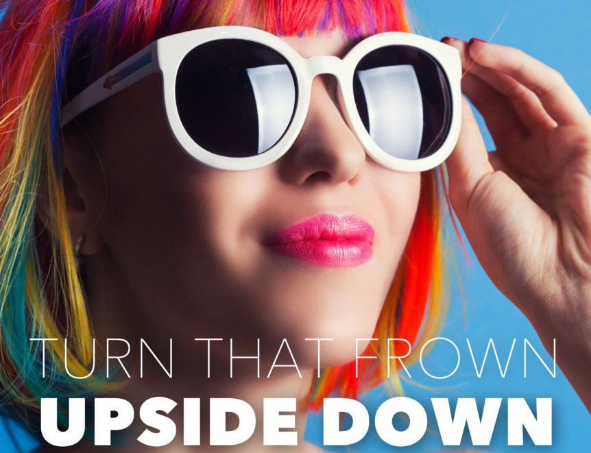 Turn that Frown Upside Down - Rachel's Mix