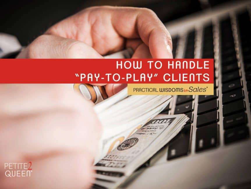 how to handle pay-to-play clients