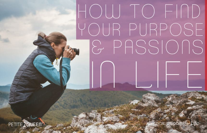 How to Find Your Purpose & Passions in Life