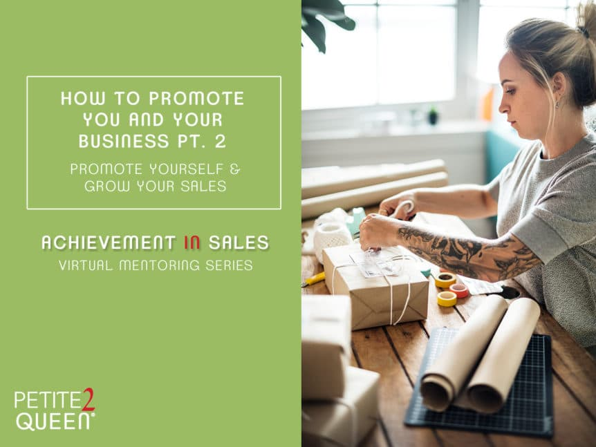 How to Promote You and Your Business, Pt. 2