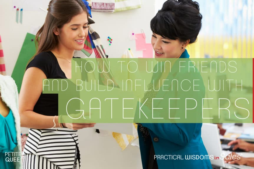 How to Win Friends and Build Influence with Gatekeepers