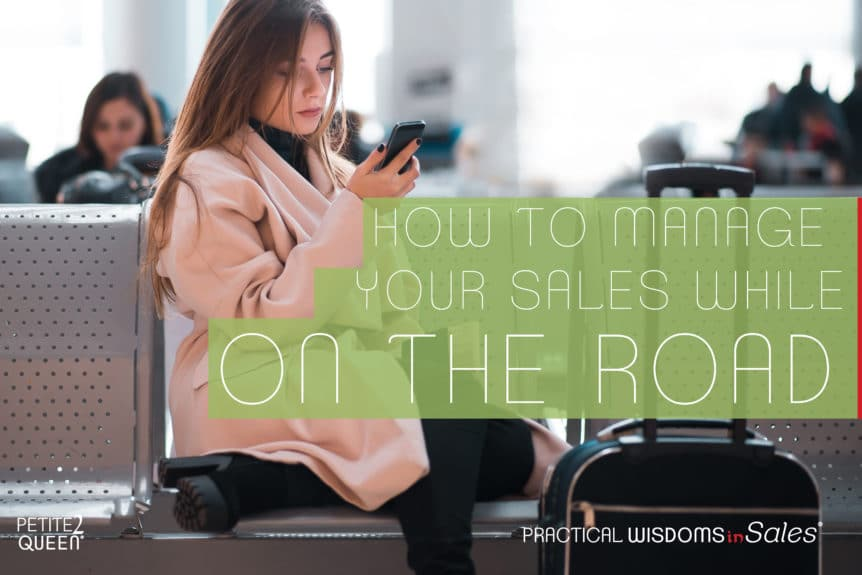 How to Manage Your Sales While on the Road