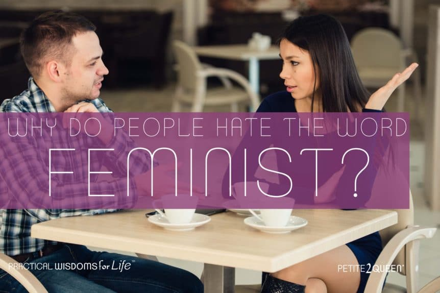 Are We Really Man-Haters? Why People Hate the Word Feminist