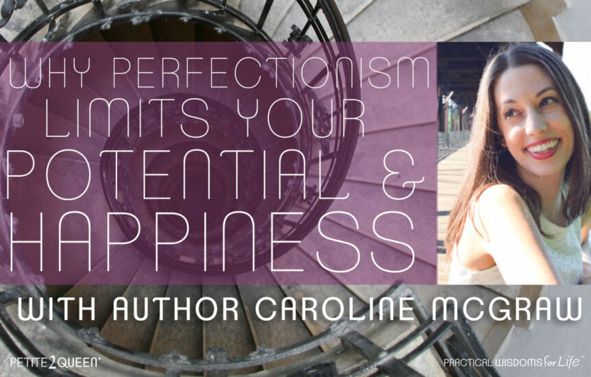Why Perfectionism Limits Your Potential and Happiness