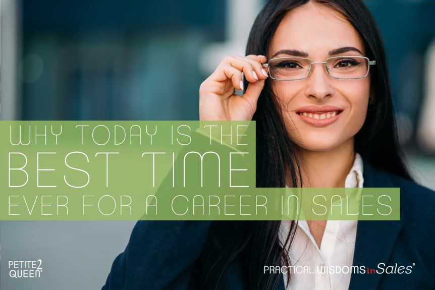 Why Today is the Best Time Ever for a Career in Sales