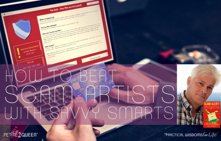 How to Beat Scam Artists with Savvy Smarts - Greg Aunapu