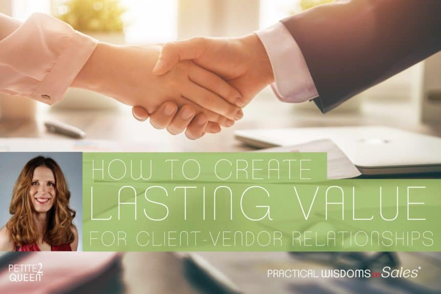 How to Create Lasting Value for Client-Vendor Relationships