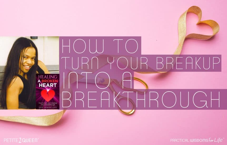 How to Turn Your Breakup Into a Breakthrough