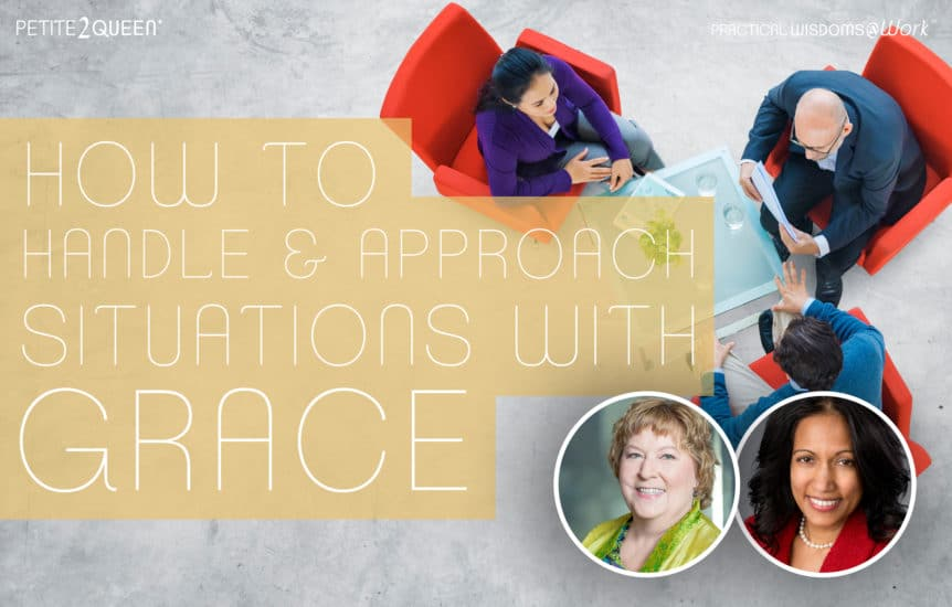 How to Handle and Approach Situations with Grace