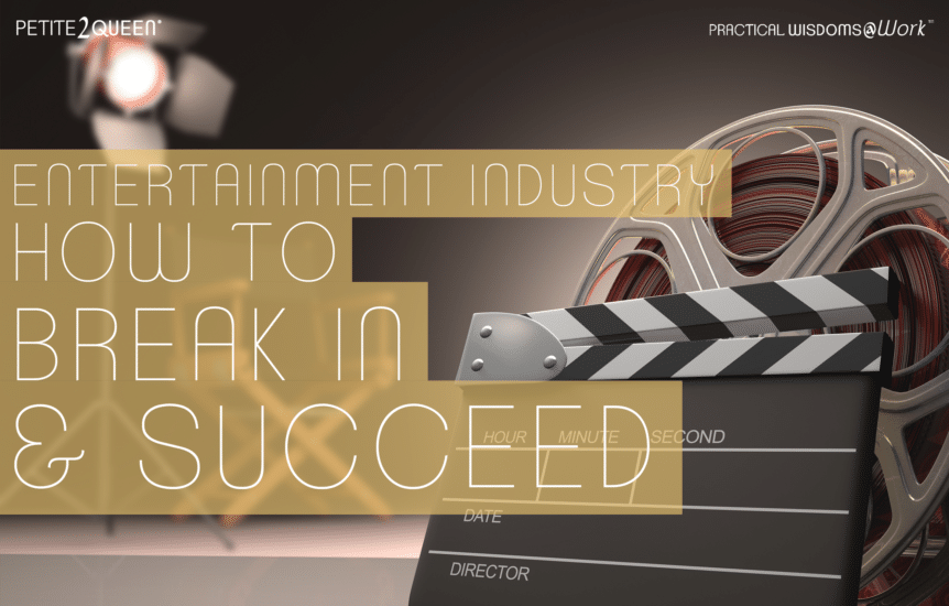 Entertainment Industry - How to Break In and Succeed
