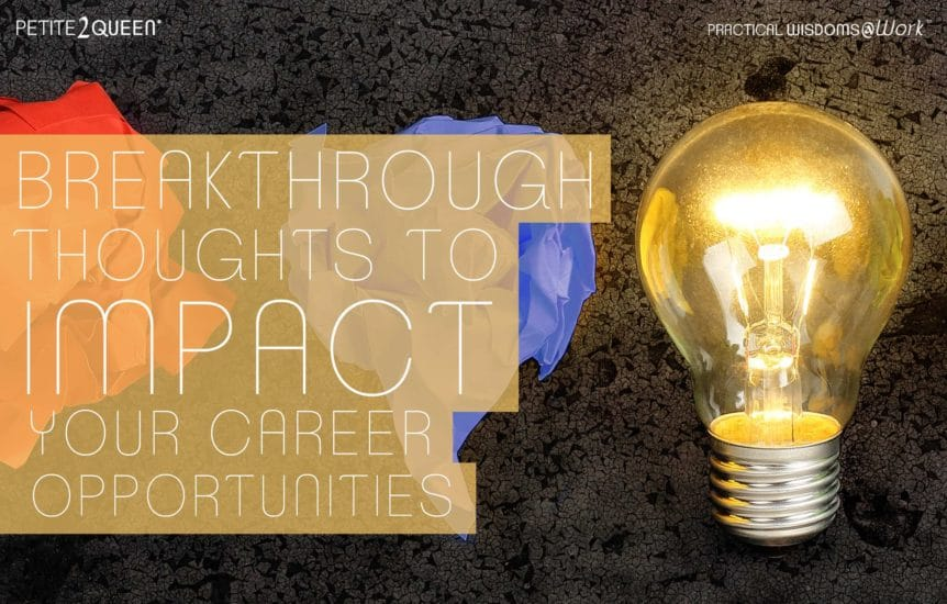 Breakthrough Thoughts to Impact Your Career Opportunities