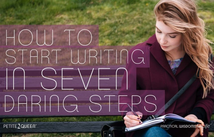 How to Start Writing in 7 Daring Steps