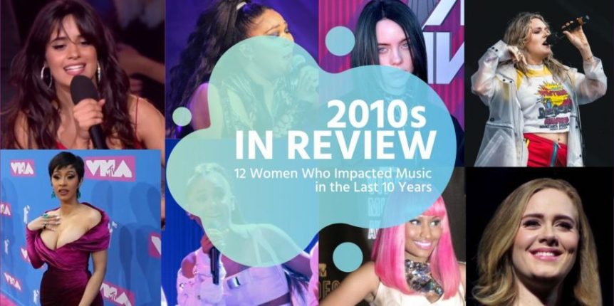 2010s in Review: 12 Women Who Impacted Music in the Last 10 Years