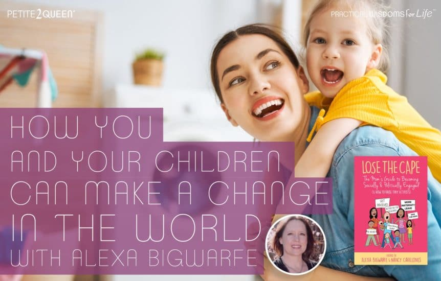 How You and Your Children Can Make a Change in the World