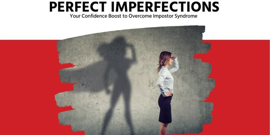 Perfect Imperfections - Your Confidence Boost to Overcome Impostor Syndrome