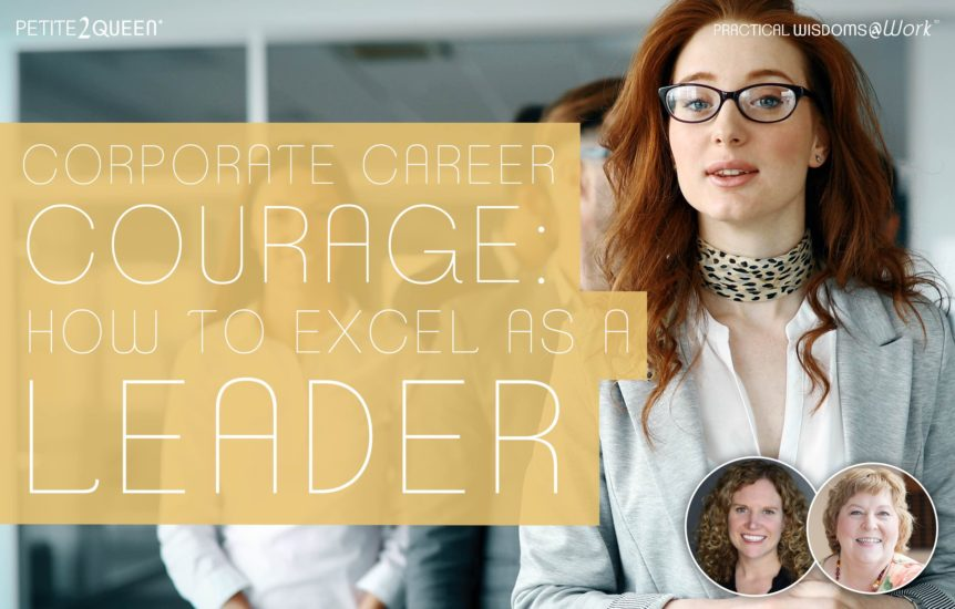 Corporate Career Courage: How to Excel as a Leader