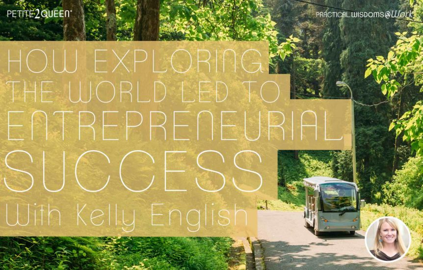 How Exploring the World Led to Entrepreneurial Success