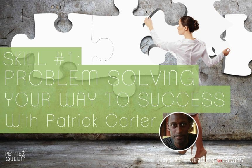 Skill #1 - Problem Solving Your Way to Success