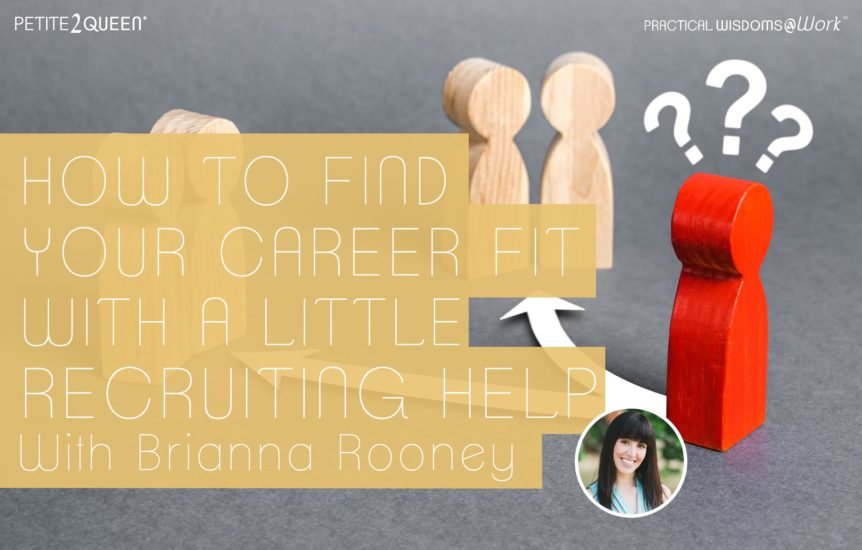 How to Find Your Career Fit With a Little Recruiting Help - with Brianna Rooney