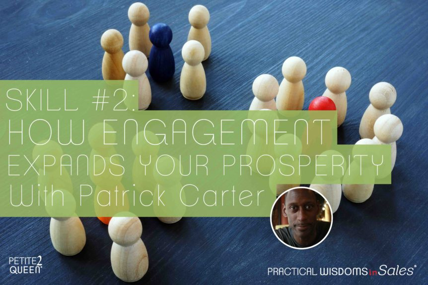 Skill #2 – How Engagement Expands Your Prosperity - with Patrick Carter