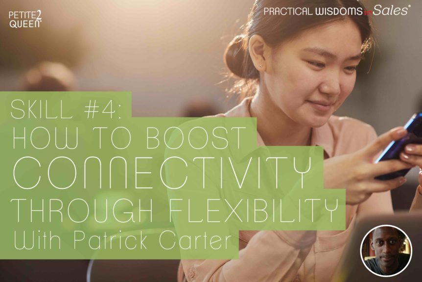 Skill #4 - How to Boost Connectivity With Flexibility -- Patrick Carter