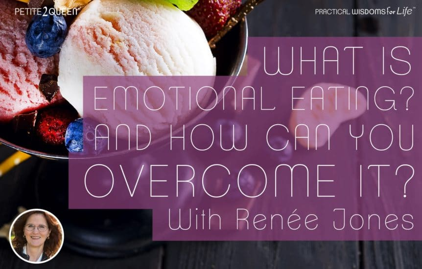 What is Emotional Eating and How Can You Overcome It? -- Renée Jones