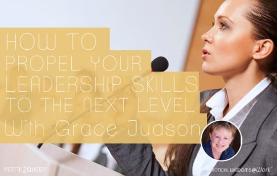 How to Propel Your Leadership Skills to the Next Level