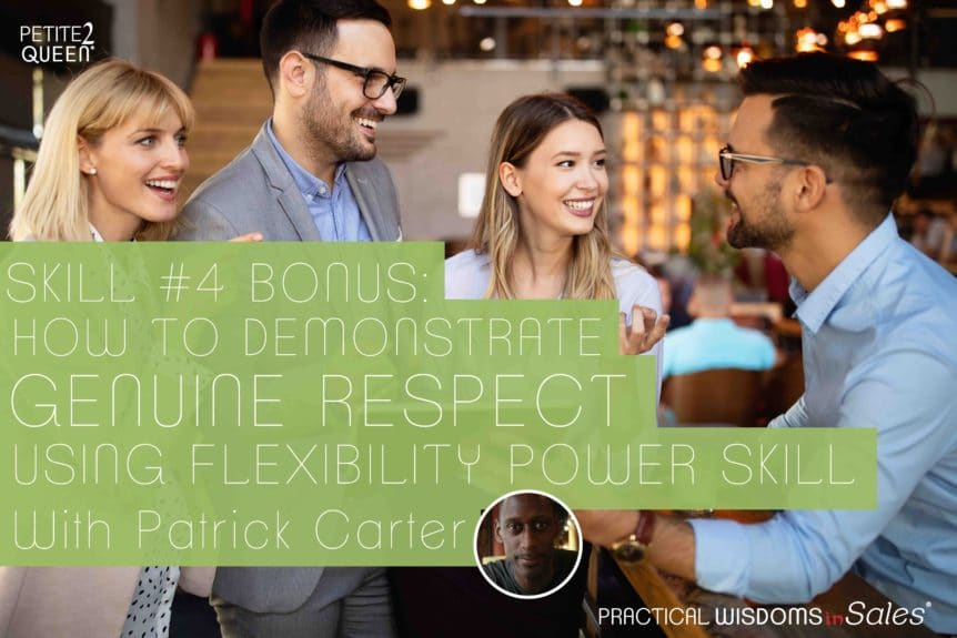 Skill #4 Bonus- How to Demonstrate Genuine Respect Using Flexibility Power Skill