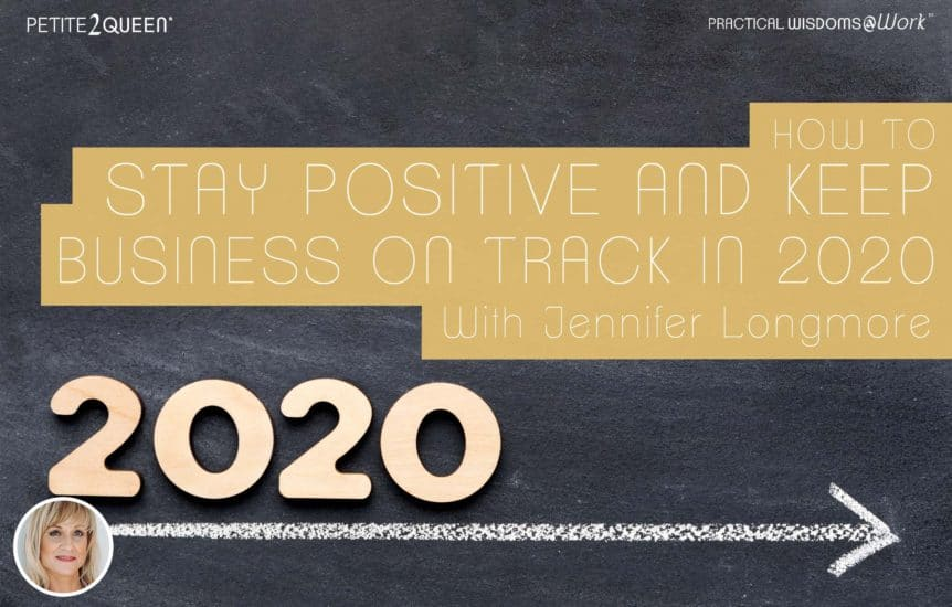 How to Stay Positive and Keep Business on Track in 2020