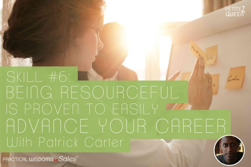 Skill #6 - Being Resourceful is Proven to Easily Advance Your Career