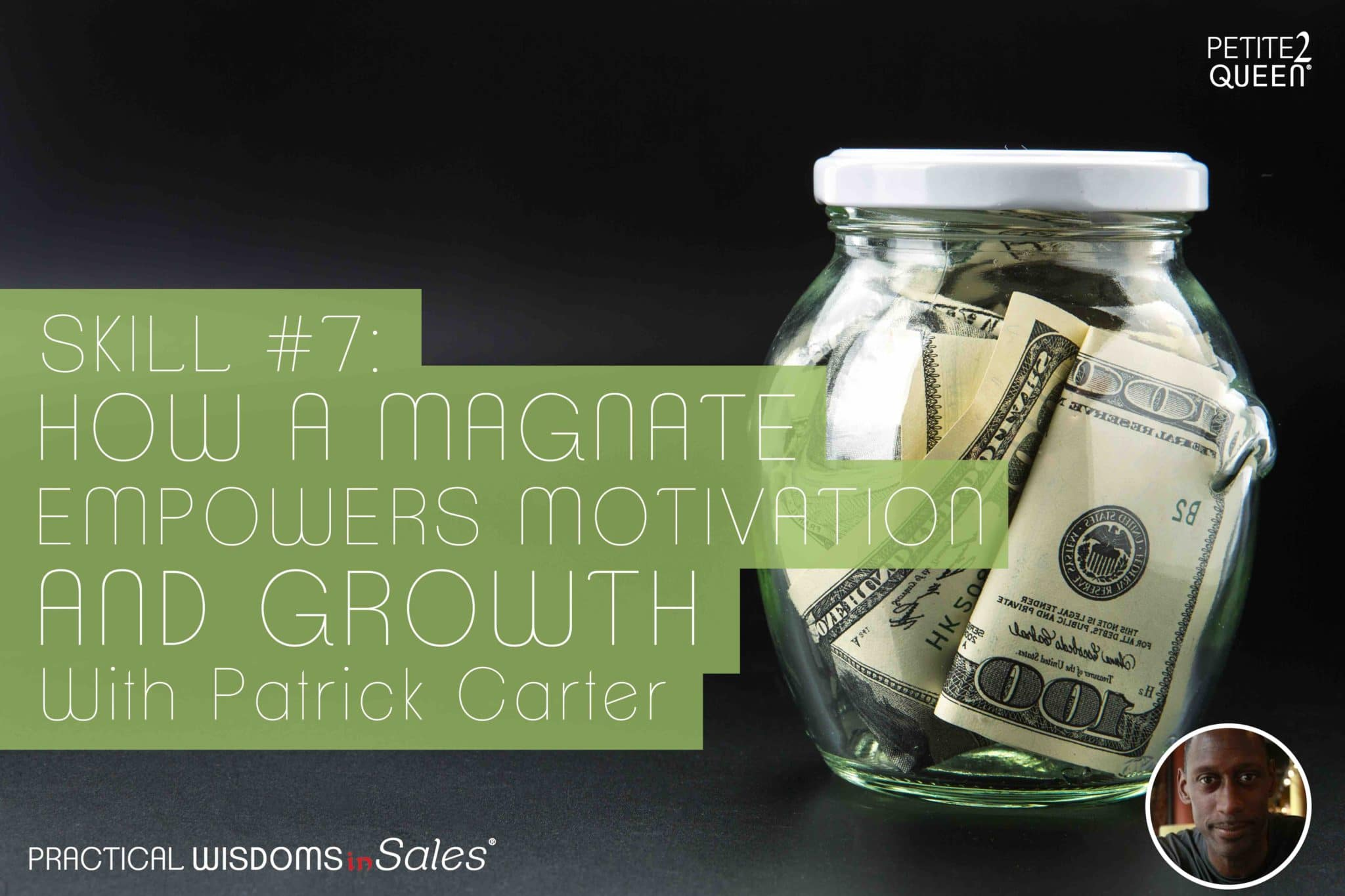 Skill #7 - How a Magnate Empowers Motivation and Growth - Patrick Carter