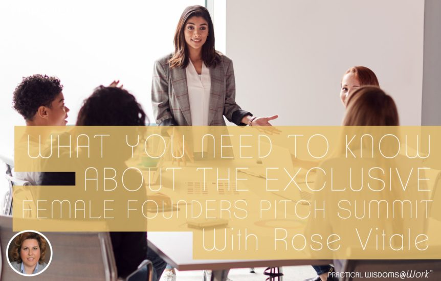 What You Need to Know About the Exclusive Female Founders Pitch Summit