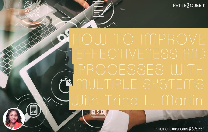 How to Improve Effectiveness and Processes with Multiple Systems