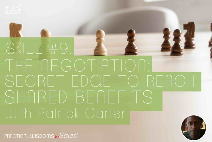 Skill #9 - The Negotiation: Secret Edge to Reach Shared Benefits