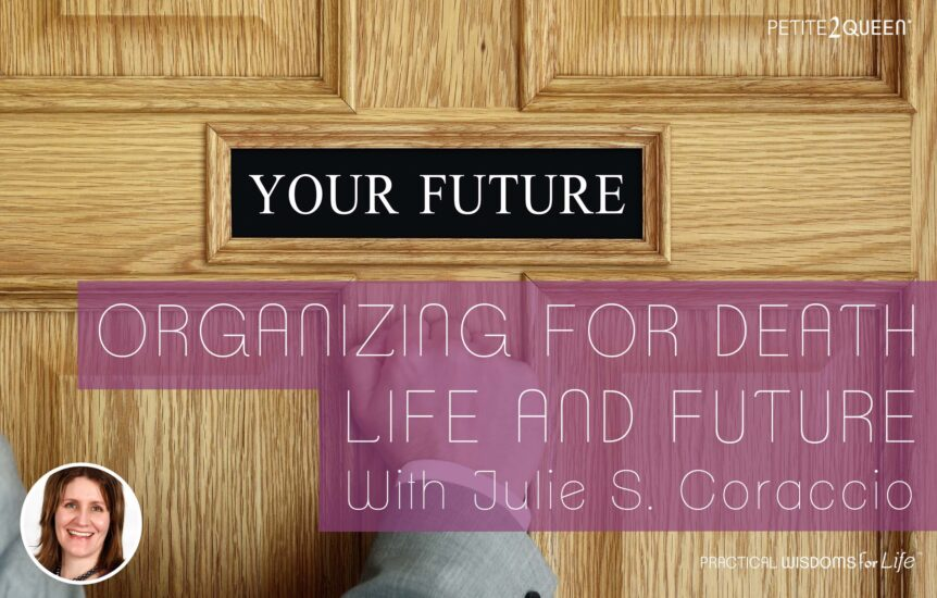 Organizing for Death, Life, and the Future -- Julie Coraccio
