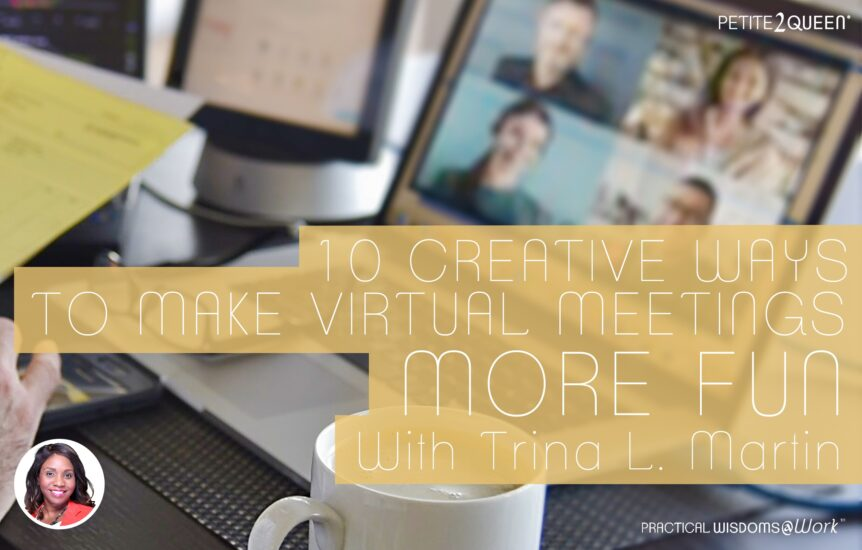 10 Creative Ways to Make Virtual Meetings More Fun