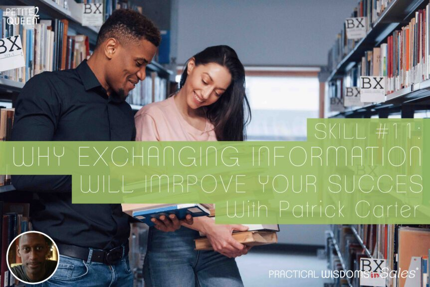 Skill 11 - Why Exchanging Information Will Improve Your Success - Patrick Carter