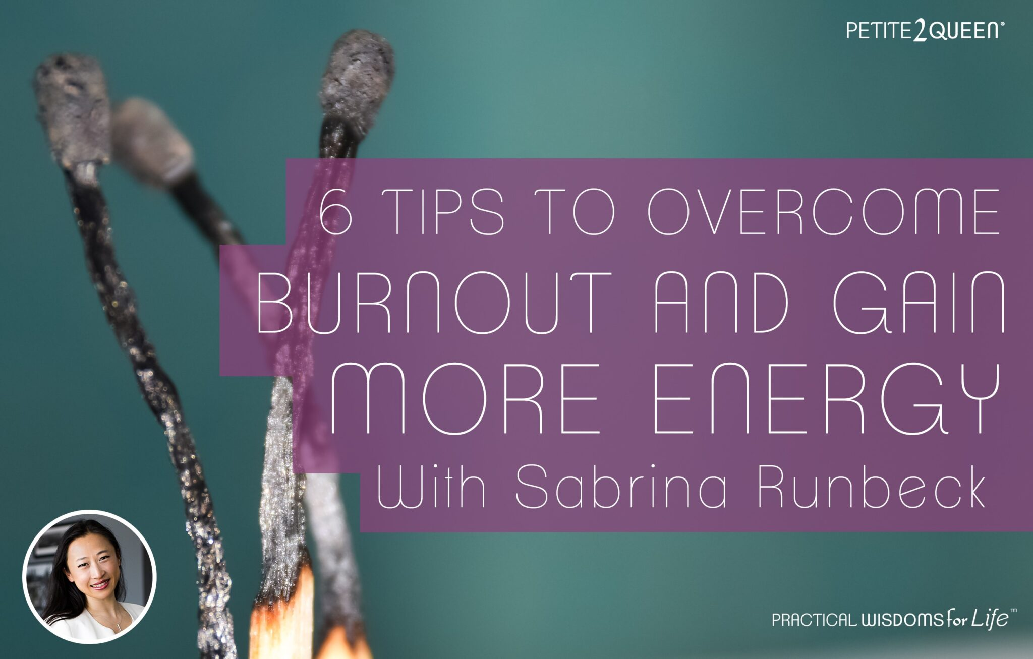 6 Tips to Overcome Burnout and Gain More Energy - Sabrina Runbeck