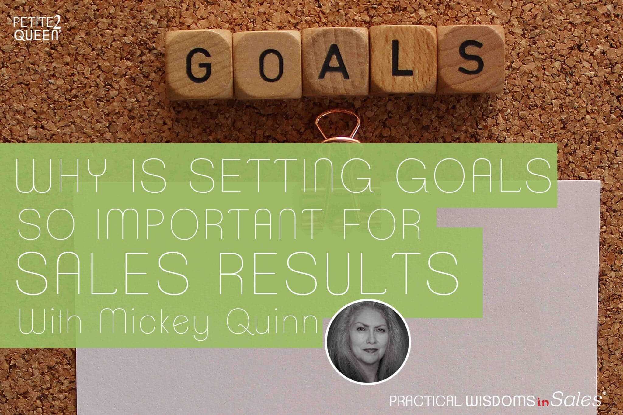 Why is Setting Goals So Important for Sales Results? - Mickey Quinn