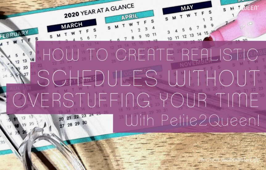 How to Create Realistic Schedules Without Overstuffing Your Time