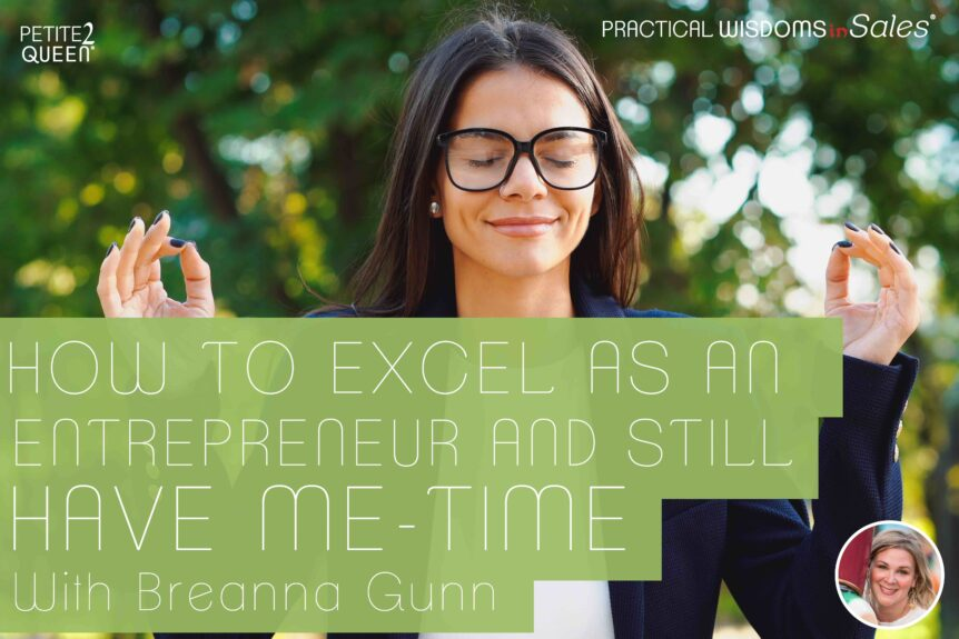 How to Excel as an Entrepreneur... and Still Have Me-Time
