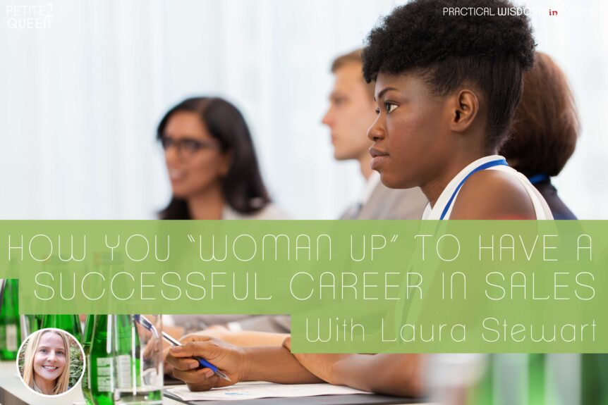 "How You ""Woman Up"" to Have a Successful Career in Sales"