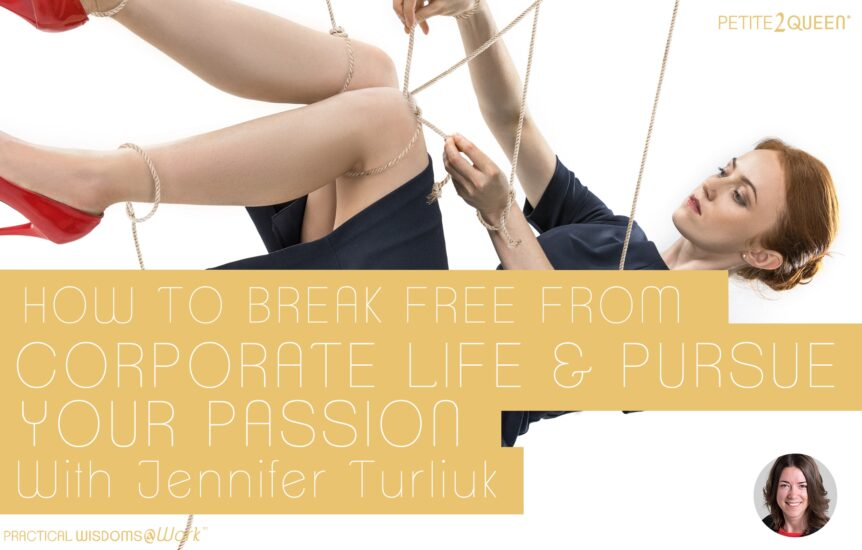 How to Break Free from Corporate Life and Pursue Your Passion