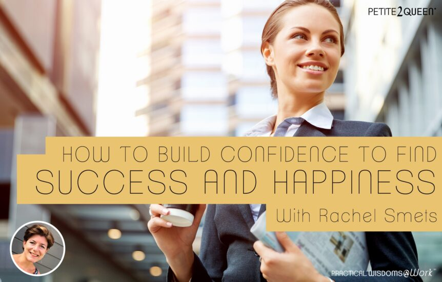 How to Build Up Confidence to Find Success and Happiness