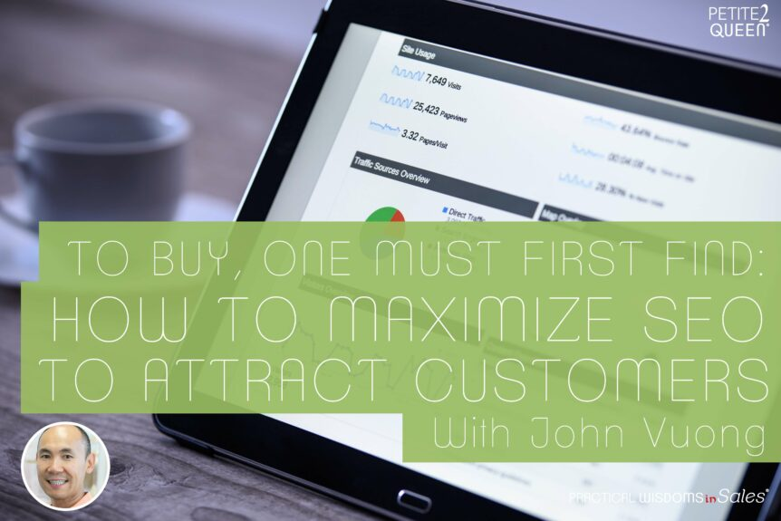 To Buy, One Must First Find: How to Maximize SEO to Attract Customers